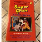 Super Gran at the Circus by Forrest Wilson (Paperback, 1987)