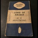 Lord of Arabia by H.C. Armstrong (Paperback) Penguin Book 1938