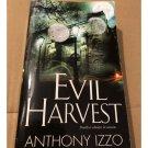 Evil Harvest by Anthony Izzo (Paperback, 2007)