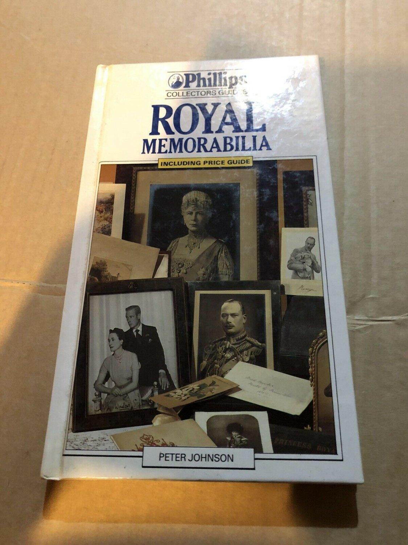 Royal Memorabilia (Phillips Collectors' Guides) by Johnson, Peter Hardback Book