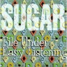 File Under: Easy Listening   Sugar