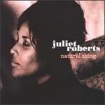 Natural Thing  Juliet Roberts