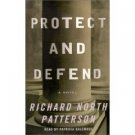 Protect And Defend by  Richard North Patterson 0375416765