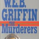 The Murderers by  W.E.B. Griffin 156100586x