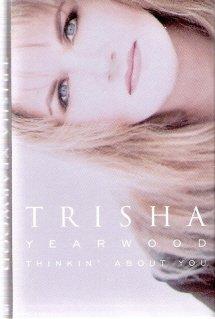 Thinkin' About You  Trisha Yearwood