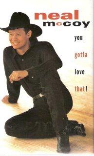 You Gotta Love That!  Neil McCoy