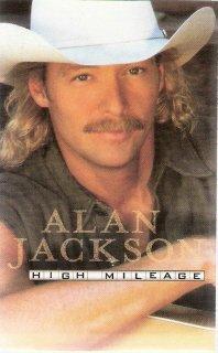 High Mileage  Alan Jackson