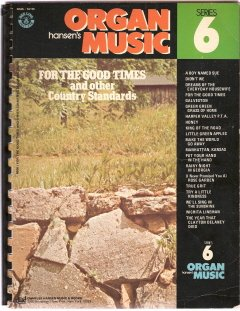 For the Good Times and Other Country Standards ( Hansen's Organ Music Series 6)