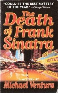 The Death of Frank Sinatra by  Michael Ventura 0312964749