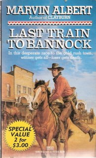 Last Train To Bannock by  Marvin Albert 0449133834