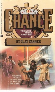 Chance #1 The Maverick With The Winning Hand by Clay Tanner 0380751607