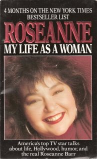Roseanne My Life As A Woman by  Roseanne Barr  0061099031