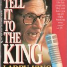 Tell It To The King Larry King With Peter Occhiogrosso 0515100226