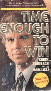 Time Enough To Win by Roger Staubach with Frank Luksa 0849941636