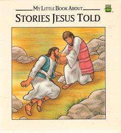 My Little Book About Stories Jesus Told by Etta G. Wilson 0785300872