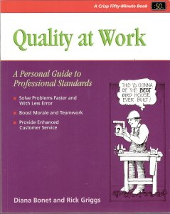 Quality at Work by Diana Bonet and Rick Griggs 0931961726