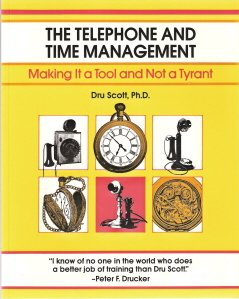 The Telephone And Time Management by Dru Scott, Ph.D.  093196153x