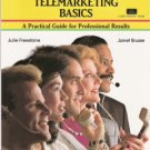 Telemarketing Basics by Julie Freestone and Janet Brusse 0931961602