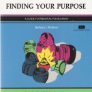 Finding Your Purpose by Barbara J. Braham 1560520728