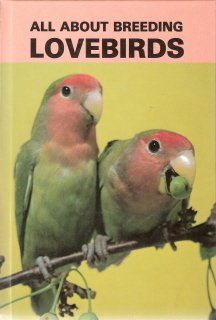 All About Breeding Lovebirds by Mervin F. Roberts 0866226958