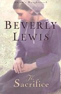 The Sacrifice by Beverly Lewis 0764228722