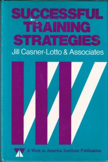 Successful Training Strategies Jill Casner-Lotto & Associates 1555421016