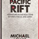 Pacific Rift Adventures In the Fault Zone Between The U.S. and Japan Michael Lewis 0962474568