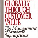 Competing Globally Through Customer Value Michael J. Stahl and Gregory M. Bounds 0899306004