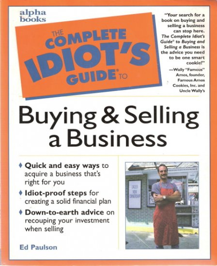 The Complete Idiot's Guide to Buying and Selling a Business 0028629035