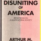 The Disuniting of America Reflections On A Multicultural Society 1879736004