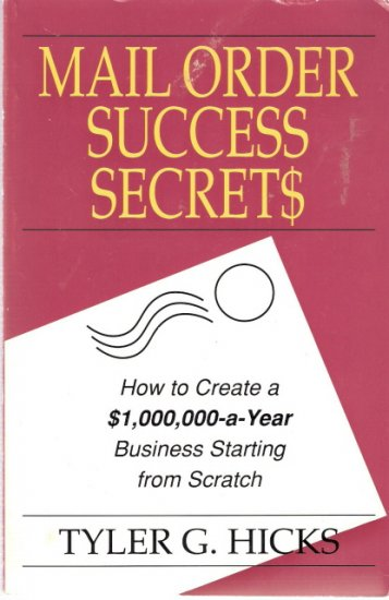Mail Order Success Secrets Tyler G. Hicks 1559581441