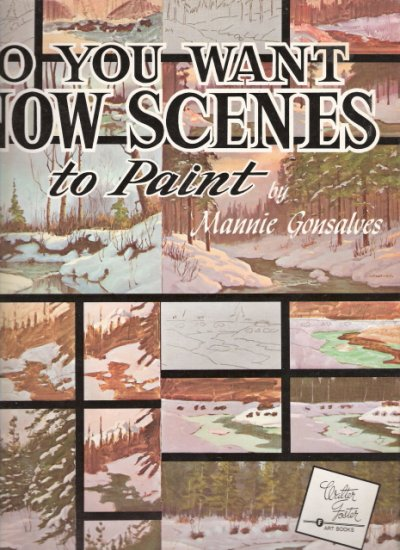 So You Want Snow Scenes to Paint Mannie Gonsalves 1560100400