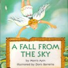 A Fall From The Sky by Morris Ayin 0153231009 Grade 2