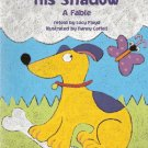 The Dog and His Shadow A Fable retold by Lucy Floyd 0153230746 Grade 2