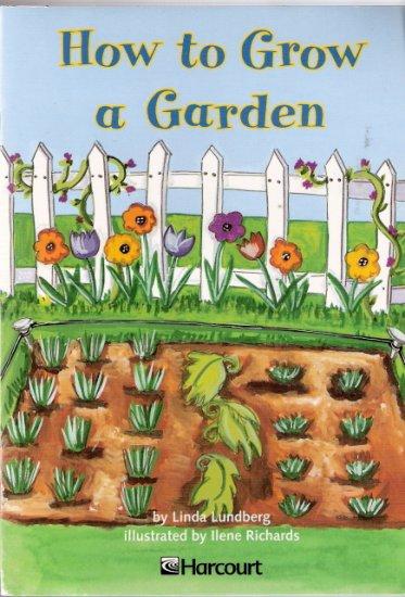 How to Grow a Garden by Linda Lundberg 0153230827 Grade 2
