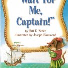 Wait For Me, Captain by Bill E. Neder 0153230991 Grade 2