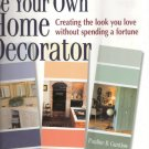 Be Your own Home Decorator by Pauline B. Guntlow 0882669451