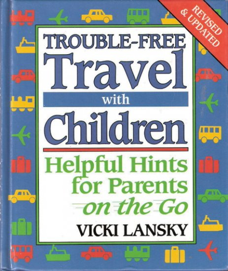 Trouble-Free Travel with Children by Vicki Lansky 1567313248