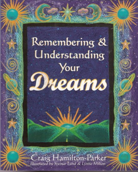 Remembering & Understanding Your Dreams  by Craig Hamilton-Parker 0806987510
