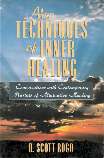 New Techniques of Inner Healing by D. Scott Rogo 156924930x