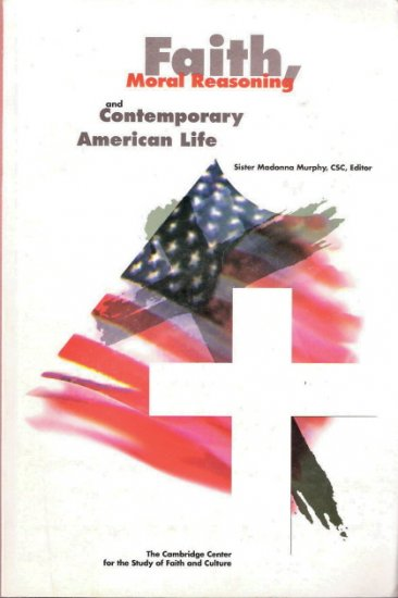 Faith, Moral Reasoning and Contemporary American Life by Sister Madonna Murphy