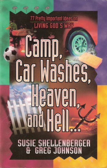 Camp, Car Washes, Heaven and Hell by Susie Shellenberger and Greg Johnson 1556614845