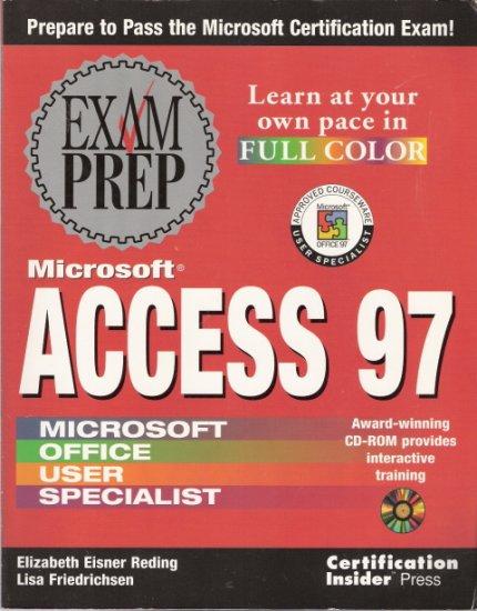 Microsoft Access 97 Exam Prep by Elizabeth Eisner Reding and Lisa Friedrichsen 1576102319