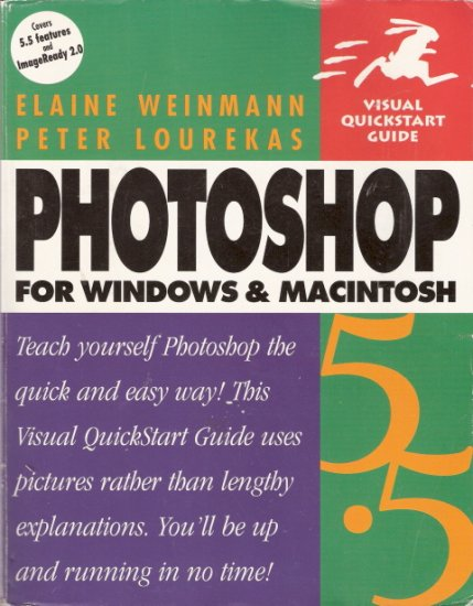 Photoshop 5.5 For Windows and Macintosh by Elaine Weinman and Peter Lourekas 0201699575