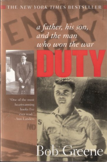 Duty: A Father, His Son, and the Man Who Won the War by Bob Greene 0380814110