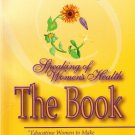 Speaking of Women's Health: The Book by Florence Henderson, Valerie Simpson, Mary Wilson