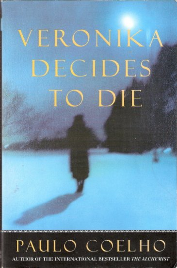Veronika Decides To Die by Paulo Coelho 0060955775