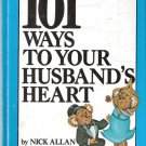101 Ways To Your Husband's/Wife's Heart by Rosie and Nick Allan 0840752989