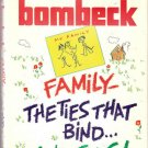 Family The Ties That Bind And Gag by Erma Bombeck  0070064601