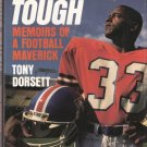 Running Tough Memoirs of a Football Maverick by Tony Dorsett 0385262485